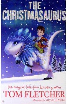 Купить The Christmasaurus, Puffin, Художественная литература для детей на англ.яз.