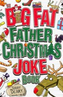 Купить The Big Fat Father Christmas Joke Book, Scholastic UK, Художественная литература для детей на англ.яз.