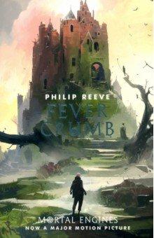 Купить Mortal Engines Prequel. Fever Crumb, Scholastic UK, Художественная литература для детей на англ.яз.