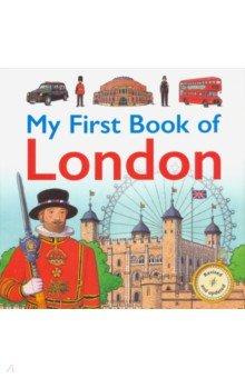 Купить My First Book of London, Bloomsbury, Художественная литература для детей на англ.яз.