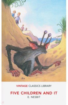 Купить Five Children and It, Random House, Художественная литература для детей на англ.яз.