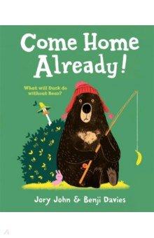 Купить Come Home Already!, Harper Collins UK, Художественная литература для детей на англ.яз.