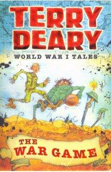 Купить World War I Tales. The War Game, Bloomsbury, Художественная литература для детей на англ.яз.