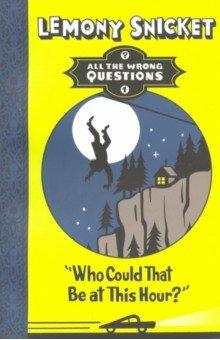 Купить Who Could That Be at This Hour?, Egmont Books, Художественная литература для детей на англ.яз.