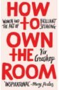 Обложка How to Own the Room. Women and the Art of Brilliant Speaking