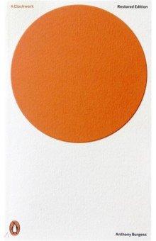 A Clockwork Orange. Burgess Antony. ISBN