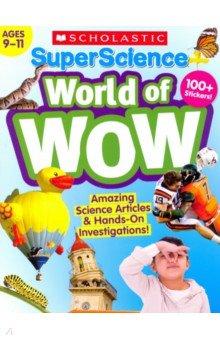 SuperScience World of WOW (Ages 9-11) Workbook, Scholastic Inc., Художественная литература для детей на англ.яз.  - купить со скидкой