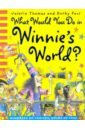 Фото - Thomas Valerie What Would You Do in Winnie's World? thomas valerie what would you do in winnie s world
