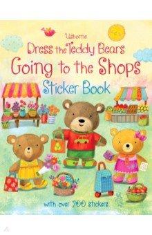 Купить Dress the Teddy Bears Going to the Shops Sticker Book, Usborne, Книги для детского досуга на английском языке