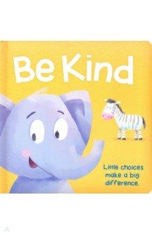 Купить Be Kind, Igloo Books, Первые книги малыша на английском языке