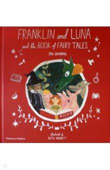 Купить Franklin and Luna and the Book of Fairy Tales, Thames&Hudson, Первые книги малыша на английском языке
