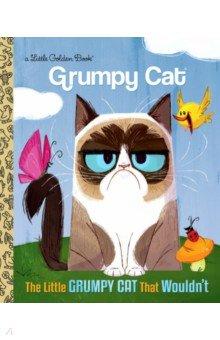 Купить The Little Grumpy Cat that Wouldn't, Random House, Художественная литература для детей на англ.яз.