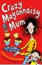 Crazy Mayonnaisy Mum, Donaldson Julia