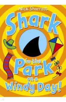 Купить Shark in the Park on a Windy Day!, Random House, Художественная литература для детей на англ.яз.