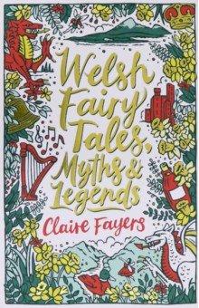 Купить Welsh Fairy Tales, Myths and Legends, Scholastic UK, Художественная литература для детей на англ.яз.
