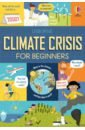 Prentice Andy, Reynolds Eddie Climate Crisis for Beginners bryan frank climate dynamics why does climate vary