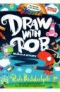 Draw With Rob. Build a Story, Biddulph Rob
