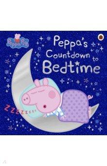 Купить Peppa Pig. Peppa's Countdown to Bedtime, Ladybird, Первые книги малыша на английском языке