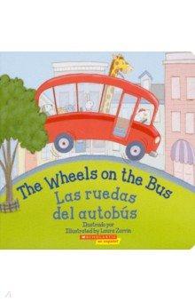 Купить The Wheels on the Bus. Las ruedas del autobus, Scholastic Inc., Первые книги малыша на английском языке