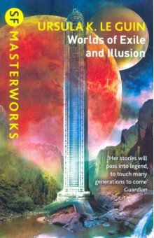 Worlds of Exile and Illusion. Rocannon's World, Planet of Exile, City of Illusions