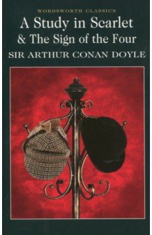 A Study in Scarlet & the Sign of the Four doyle a c study in scarlet