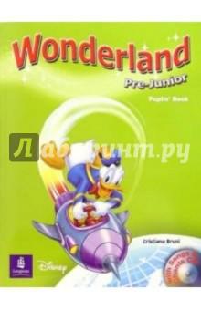 Wonderland Pre-Junior: Pupils Book (+ CD)