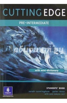 Cutting Edge. Pre-Intermediate: Students`book with mini-dictonary