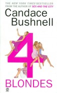 Candace Bushnell: Four Blondes