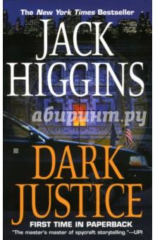 Dark Justice (Темное правосудие). На английском языке - Jack Higgins