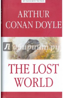 The Lost World - Arthur Doyle