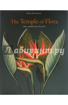 The Temple of Flora. The complete plates - Robert Thornton