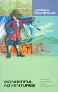 Юрий Голицынский: Чудесные приключения. Книга для чтения на английском языке. Адаптированная