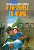 Ernest Hemingway: A farewall to arms