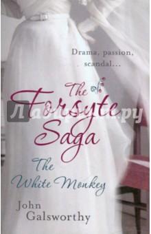 Forsyte Saga: The White Monkey - John Galsworthy