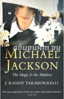 Michael Jackson. The Magic and the Madness - J. Taraborrelli