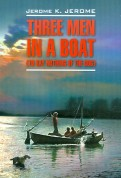 K. Jerome: Three men in a boat (to say nothing of a dog)