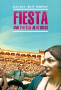 Ernest Hemingway: Fiesta and the sun also rises