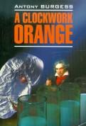 Antony Burgess: A Clockwork Orange