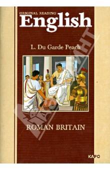 Римская Британия: Книга для чтения на английском языке - Л. Питч