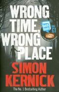 Simon Kernick: Wrong Time, Wrong Place