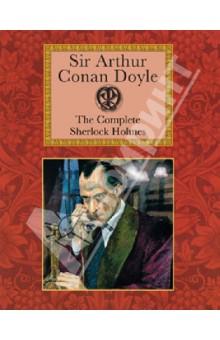 The Complete Sherlock Holmes - Arthur Doyle