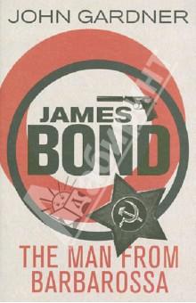 James Bond. The Man from Barbarossa - John Gardner