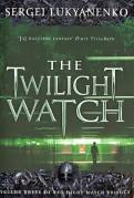 Sergei Lukyanenko: The Twilight Watch