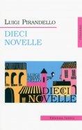 Luigi Pirandello: Dieci Novelli
