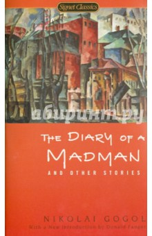 Купить Nikolai Gogol: The Diary of a Madman and Other Stories ISBN: 978-0-451-41856-2