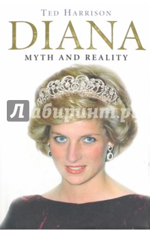 Diana. Myth and Reality - Ted Harrison