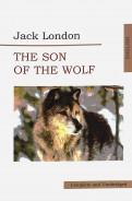 Джек Лондон: The Son of Wolf. An Odyssey of the North