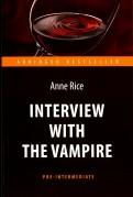 Энн Райс: Интервью с вампиром = Interview with the Vampire