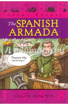 Great Events: The Spanish Armada - Gillian Clements