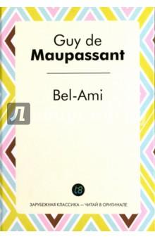 Купить Guy Maupassant: Bel-Ami ISBN: 978-5-519-49330-7